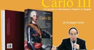 SUCCESSO DI PUBBLICO E DI STAMPA PER IL NUOVO SAGGIO SU CARLO III DI GIUSEPPE CARIDI.